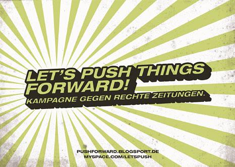Let's push things forward – Kampagne gegen rechte Zeitungen!